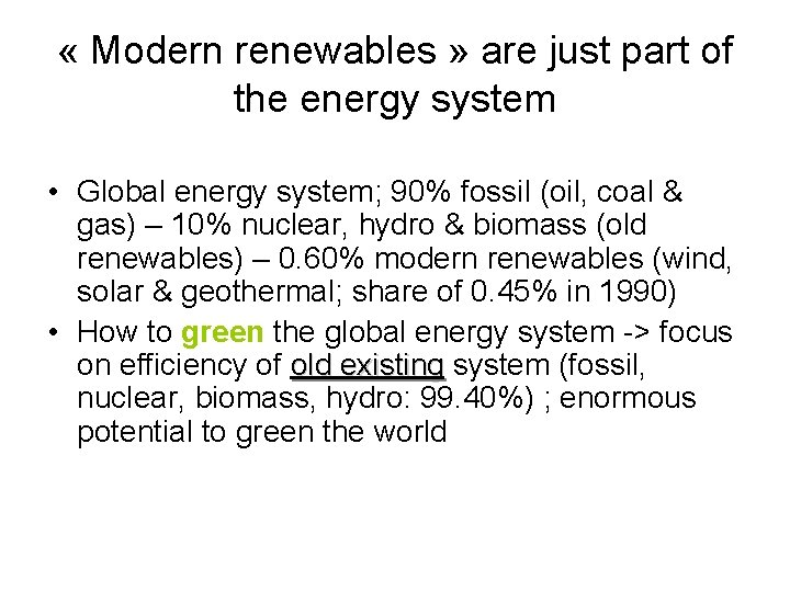 « Modern renewables » are just part of the energy system • Global