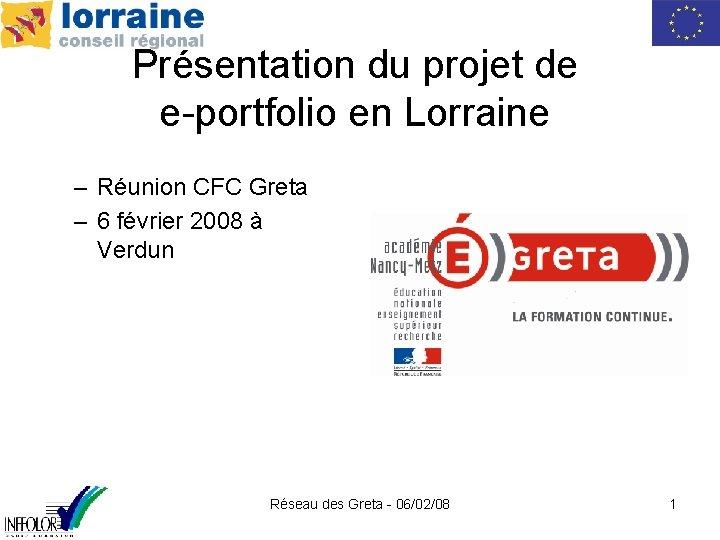 Présentation du projet de e-portfolio en Lorraine – Réunion CFC Greta – 6 février