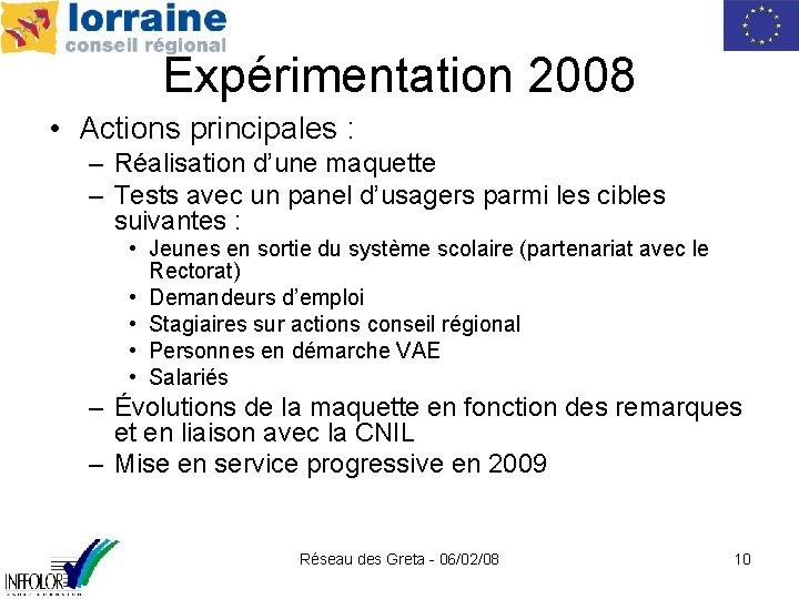 Expérimentation 2008 • Actions principales : – Réalisation d'une maquette – Tests avec un
