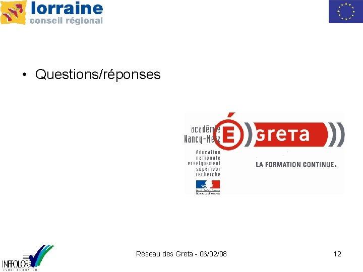• Questions/réponses Réseau des Greta - 06/02/08 12
