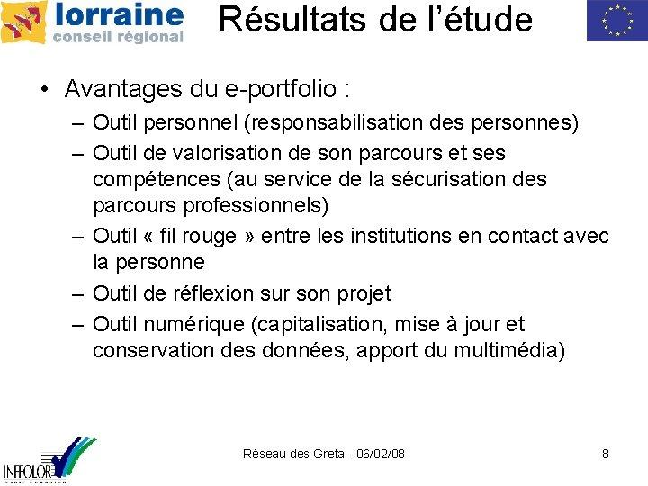 Résultats de l'étude • Avantages du e-portfolio : – Outil personnel (responsabilisation des personnes)