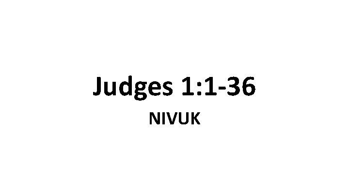 Judges 1: 1 -36 NIVUK