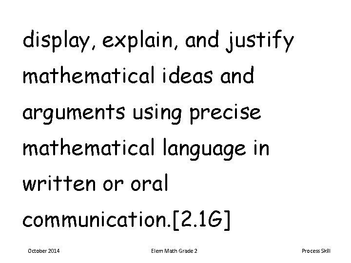 display, explain, and justify mathematical ideas and arguments using precise mathematical language in written