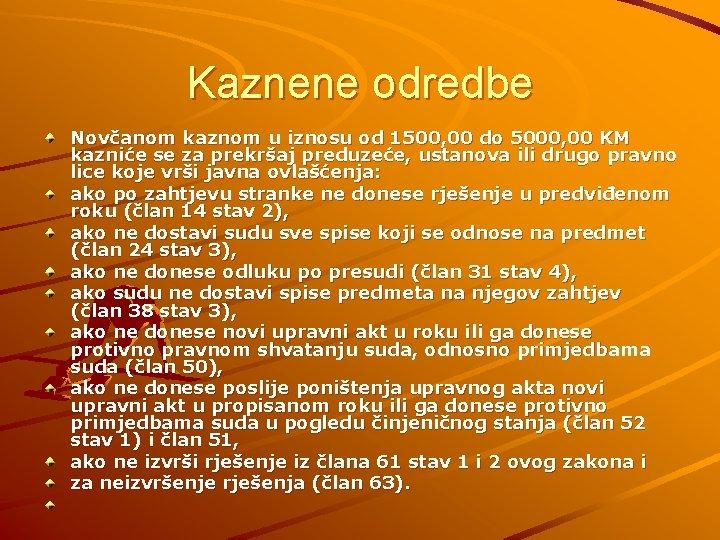 Kaznene odredbe Novčanom kaznom u iznosu od 1500, 00 do 5000, 00 KM kazniće