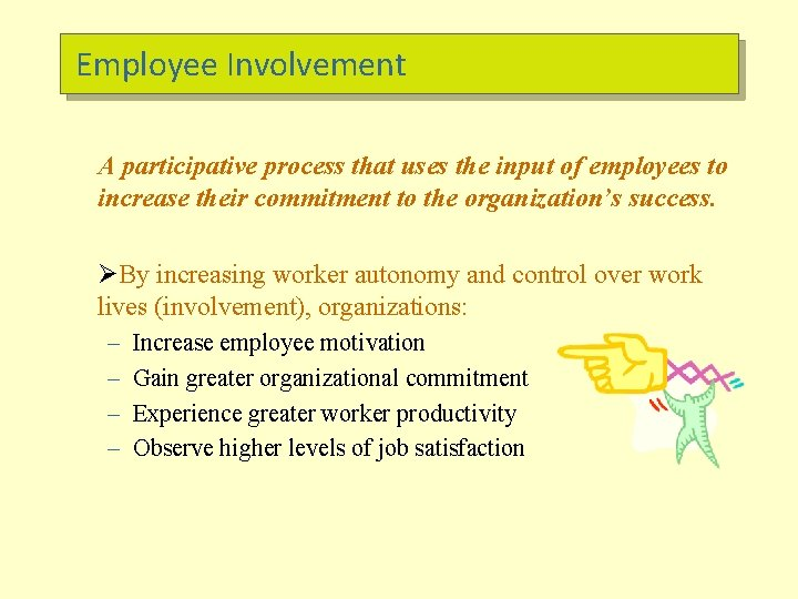 Employee Involvement A participative process that uses the input of employees to increase their
