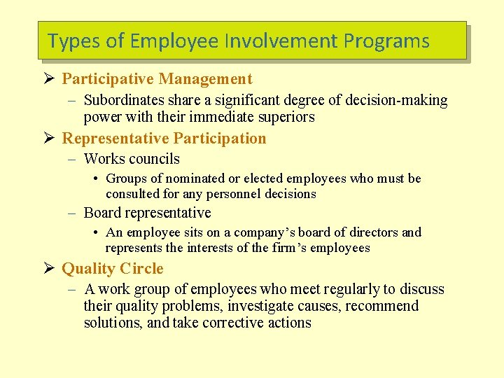 Types of Employee Involvement Programs Ø Participative Management – Subordinates share a significant degree