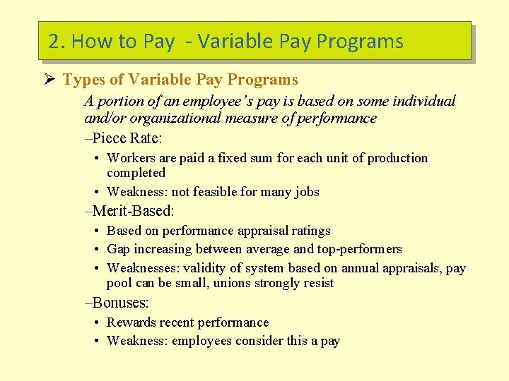 2. How to Pay - Variable Pay Programs Ø Types of Variable Pay Programs