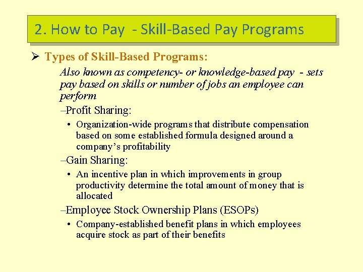 2. How to Pay - Skill-Based Pay Programs Ø Types of Skill-Based Programs: Also