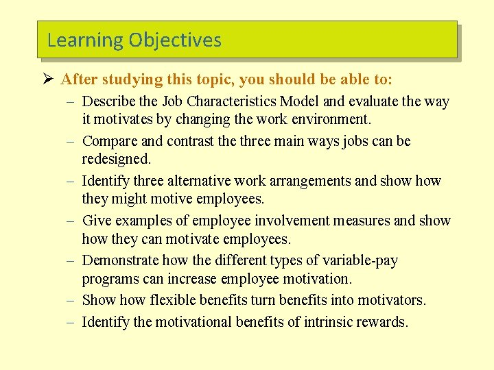 Learning Objectives Ø After studying this topic, you should be able to: – Describe