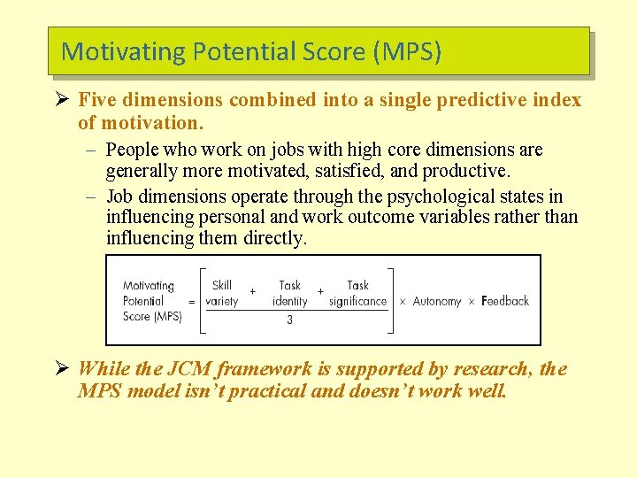 Motivating Potential Score (MPS) Ø Five dimensions combined into a single predictive index of