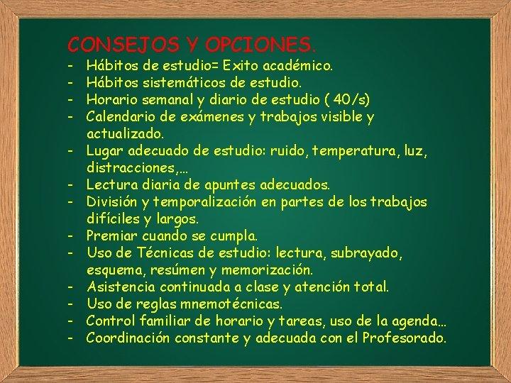 CONSEJOS Y OPCIONES. - Hábitos de estudio= Exito académico. Hábitos sistemáticos de estudio. Horario