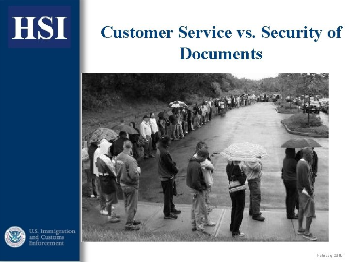 ICE Customer Service vs. Security of Documents February 2010