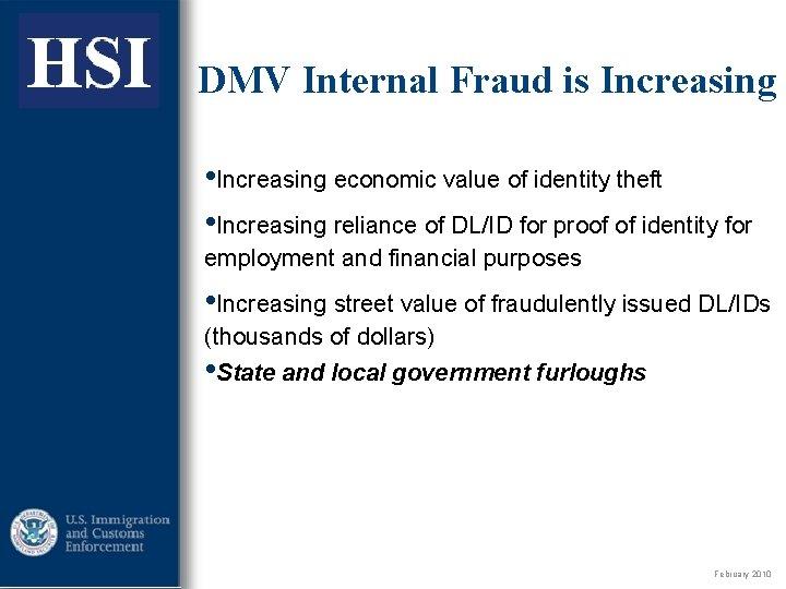 ICE DMV Internal Fraud is Increasing • Increasing economic value of identity theft •