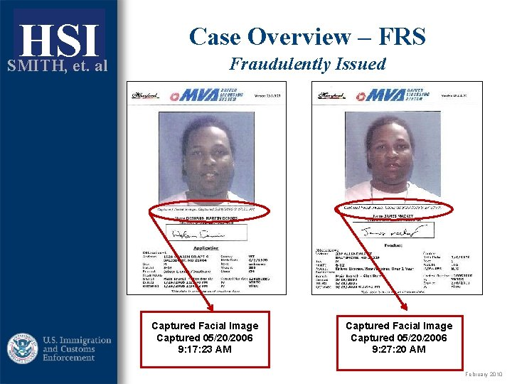 ICE HSI SMITH, et. al Case Overview – FRS Fraudulently Issued Captured Facial Image