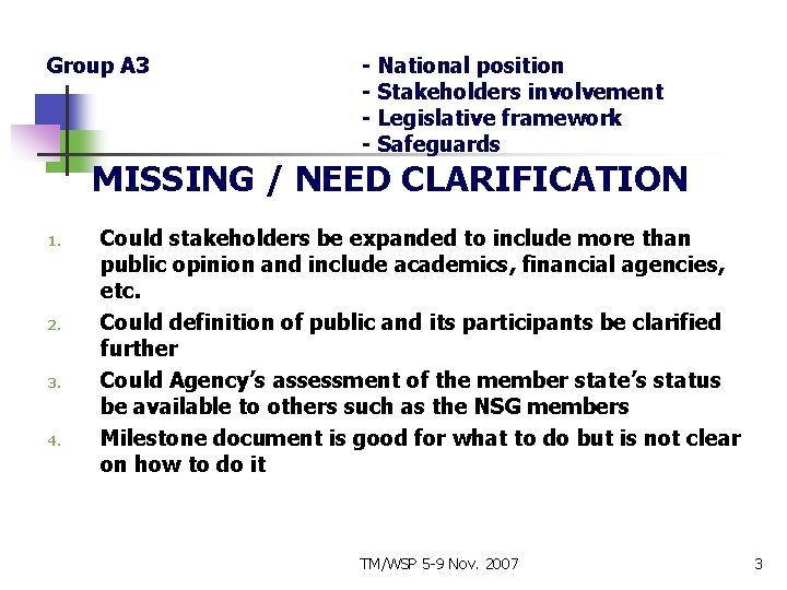 Group A 3 - National position - Stakeholders involvement - Legislative framework - Safeguards