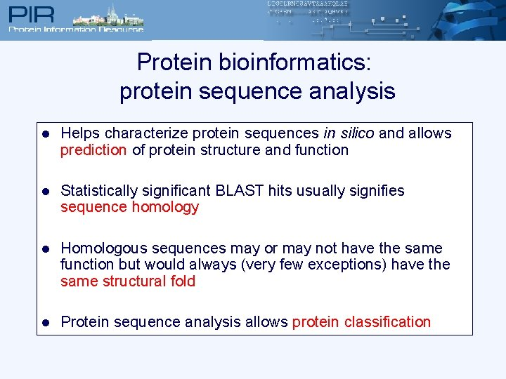 Protein bioinformatics: protein sequence analysis l Helps characterize protein sequences in silico and allows
