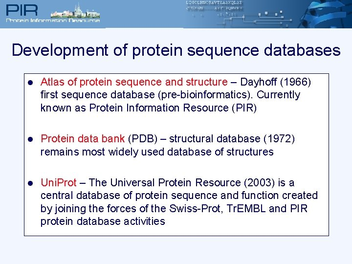 Development of protein sequence databases l Atlas of protein sequence and structure – Dayhoff