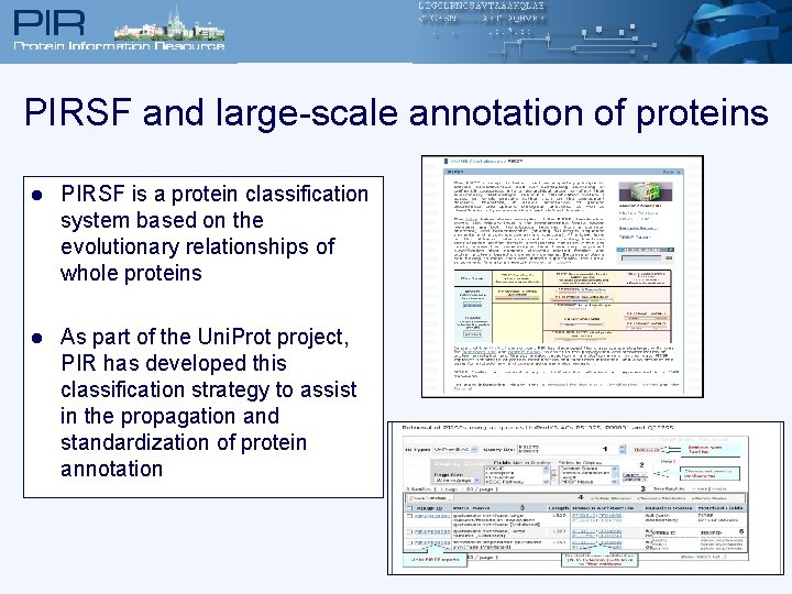 PIRSF and large-scale annotation of proteins l PIRSF is a protein classification system based