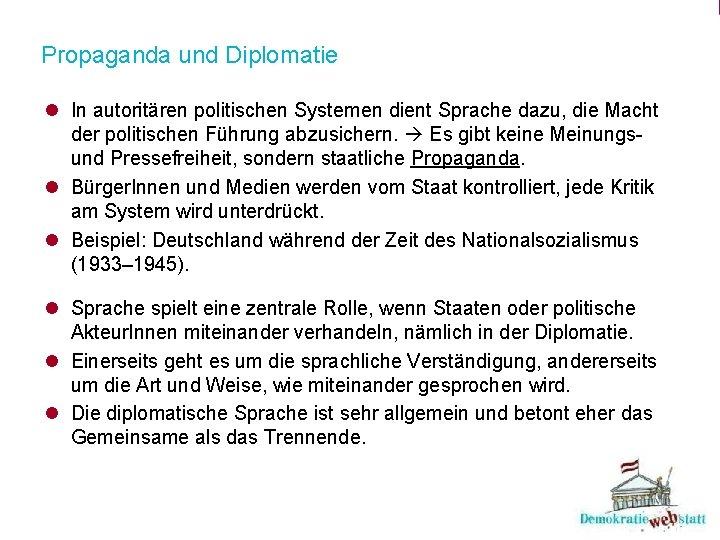 Propaganda und Diplomatie l In autoritären politischen Systemen dient Sprache dazu, die Macht der