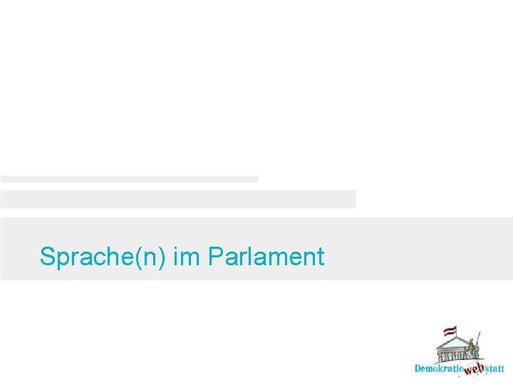 Sprache(n) im Parlament