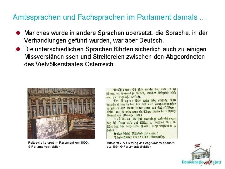 Amtssprachen und Fachsprachen im Parlament damals … l Manches wurde in andere Sprachen übersetzt,