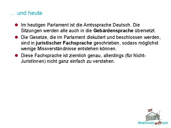 … und heute l Im heutigen Parlament ist die Amtssprache Deutsch. Die Sitzungen werden