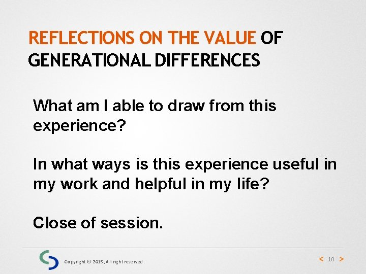 REFLECTIONS ON THE VALUE OF GENERATIONAL DIFFERENCES What am I able to draw from