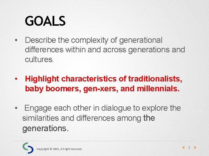 GOALS • Describe the complexity of generational differences within and across generations and cultures.