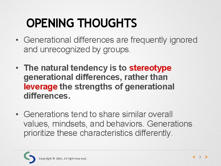 OPENING THOUGHTS • Generational differences are frequently ignored and unrecognized by groups. • The