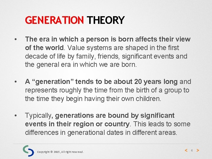 GENERATION THEORY • The era in which a person is born affects their view
