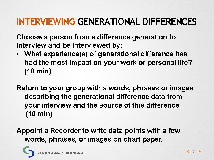 INTERVIEWING GENERATIONAL DIFFERENCES Choose a person from a difference generation to interview and be