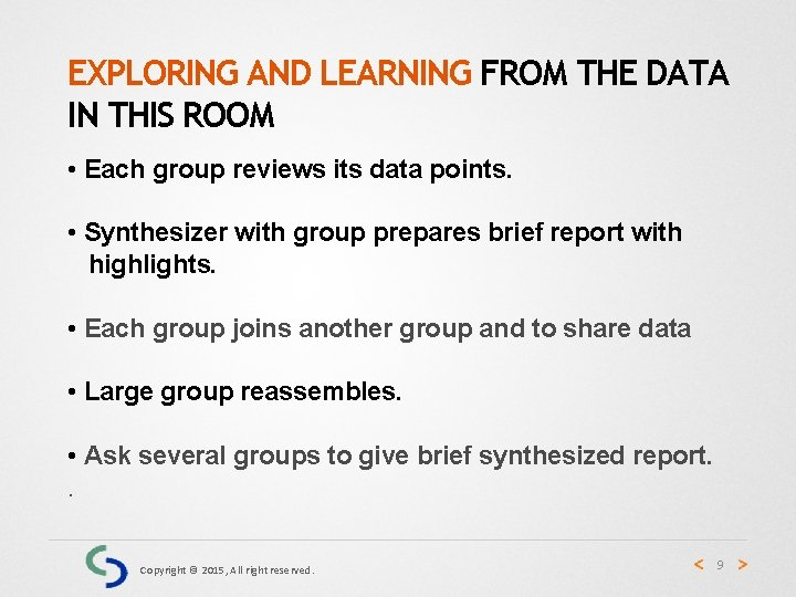 EXPLORING AND LEARNING FROM THE DATA IN THIS ROOM • Each group reviews its