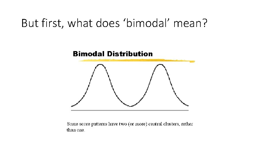 But first, what does 'bimodal' mean?