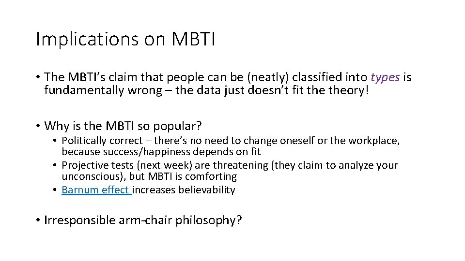 Implications on MBTI • The MBTI's claim that people can be (neatly) classified into