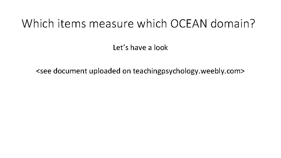 Which items measure which OCEAN domain? Let's have a look <see document uploaded on