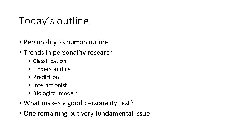 Today's outline • Personality as human nature • Trends in personality research • •