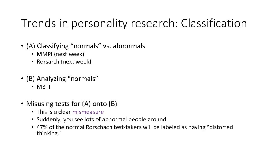 """Trends in personality research: Classification • (A) Classifying """"normals"""" vs. abnormals • MMPI (next"""