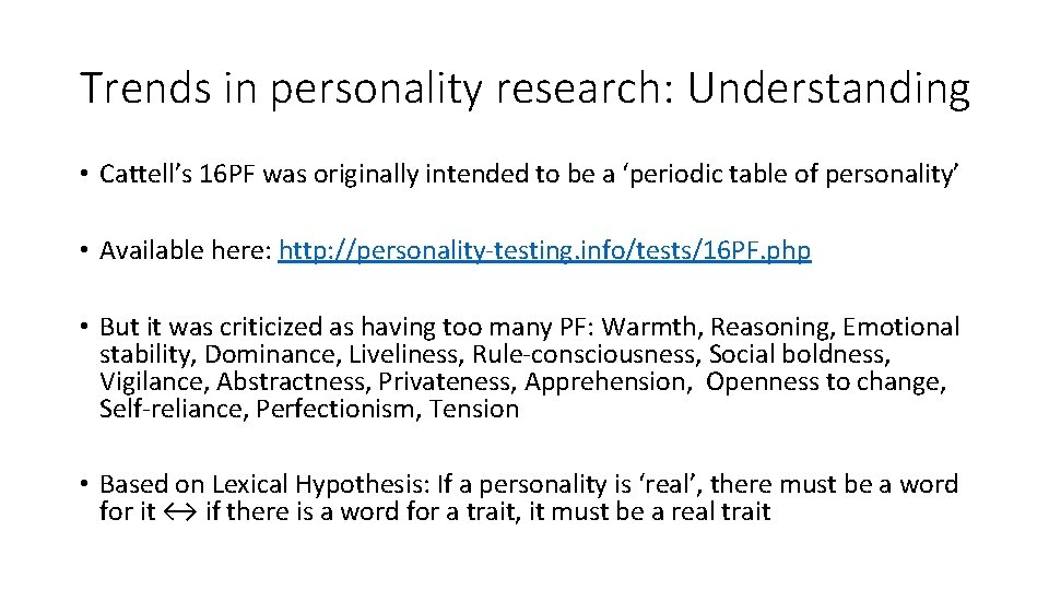 Trends in personality research: Understanding • Cattell's 16 PF was originally intended to be
