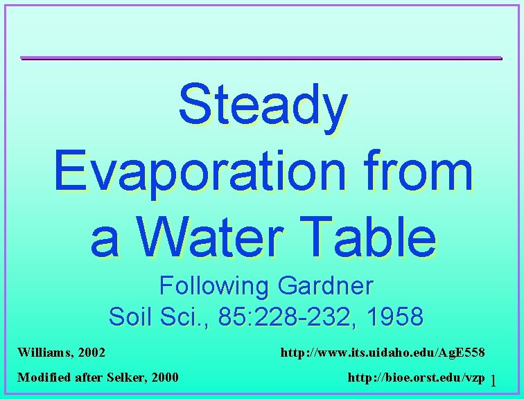 Steady Evaporation from a Water Table Following Gardner Soil Sci. , 85: 228 -232,