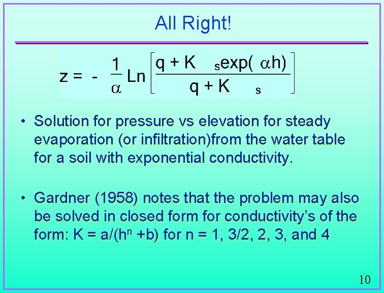 All Right! • Solution for pressure vs elevation for steady evaporation (or infiltration)from the
