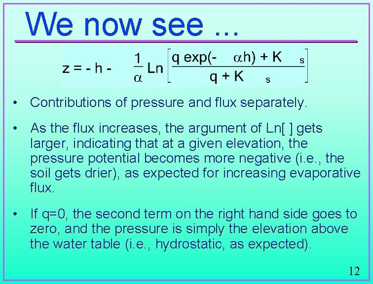 We now see. . . • Contributions of pressure and flux separately. • As