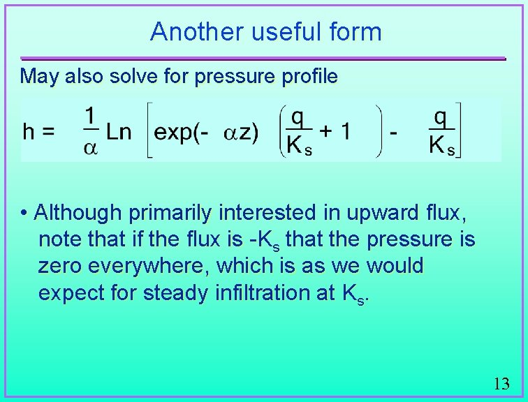 Another useful form May also solve for pressure profile • Although primarily interested in