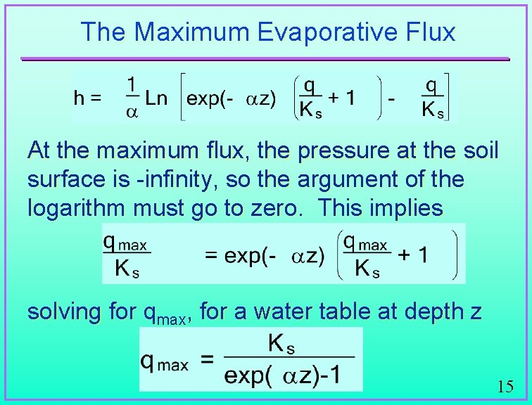 The Maximum Evaporative Flux At the maximum flux, the pressure at the soil surface
