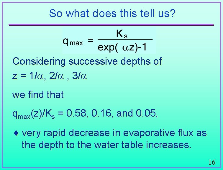 So what does this tell us? Considering successive depths of z = 1/ ,