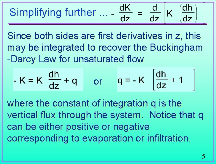 Simplifying further. . . Since both sides are first derivatives in z, this may