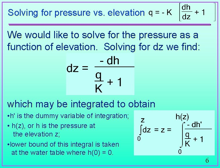 Solving for pressure vs. elevation We would like to solve for the pressure as