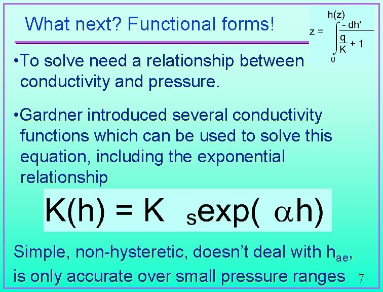 What next? Functional forms! • To solve need a relationship between conductivity and pressure.