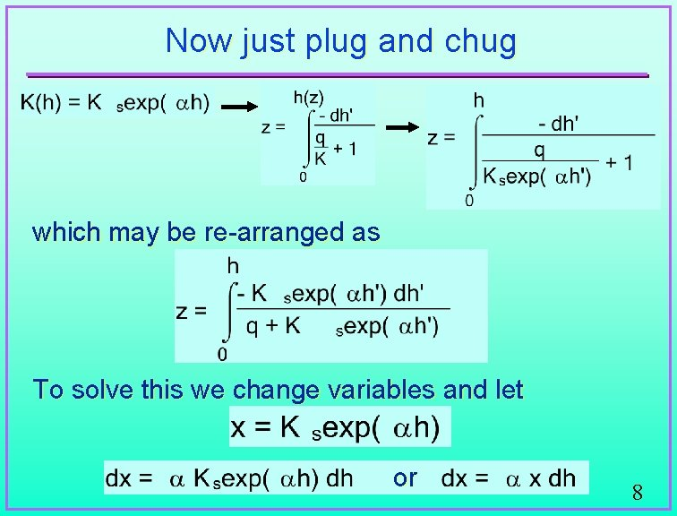 Now just plug and chug which may be re-arranged as To solve this we