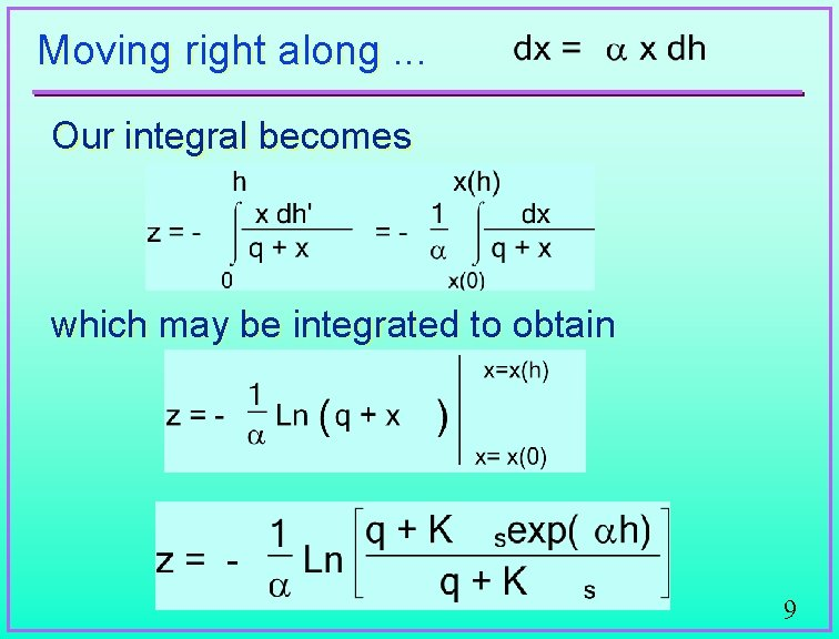 Moving right along. . . Our integral becomes which may be integrated to obtain