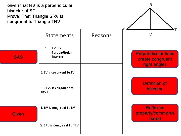 R Given that RV is a perpendicular bisector of ST Prove: That Triangle SRV